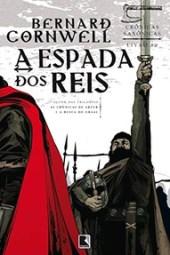 A Espada dos Reis - Bernard Cornwell