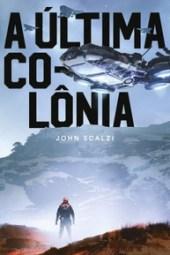 A Última Colônia - John Scalzi