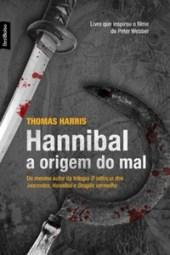 Hannibal - A Origem do Mal - Thomas Harris