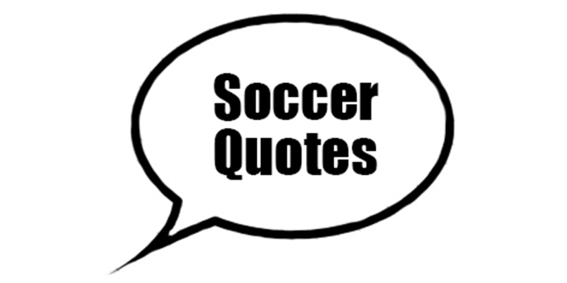 Classic Soccer Quotes