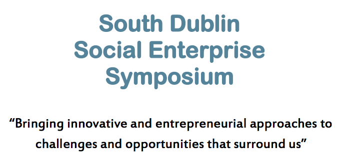 South Dublin Social Enterprise Symposium