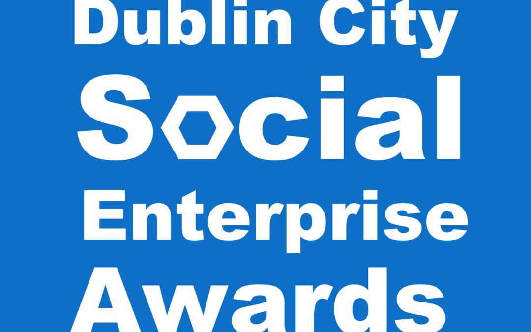 Dublin City Social Enterprise Awards: Deadline Extended 31st May