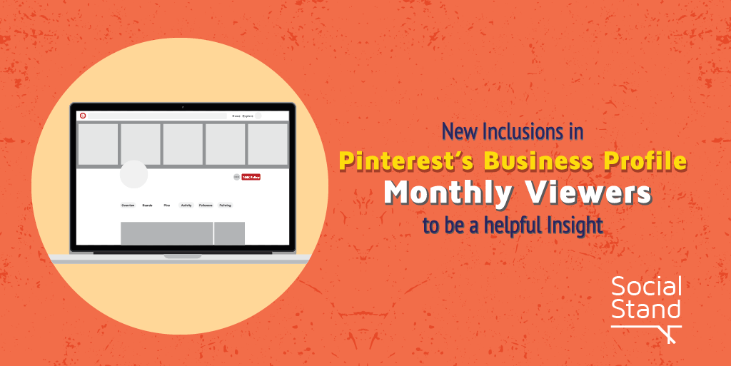 New Inclusions in Pinterest's Business Profile, Monthly Viewers to be a helpful Insight