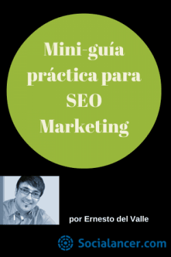 Mini-guía práctica para SEO Marketing Ernesto del Valle-Socialancer