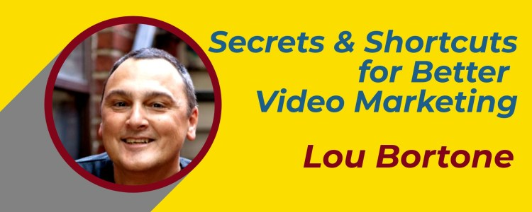 video marketing Lou Bortone