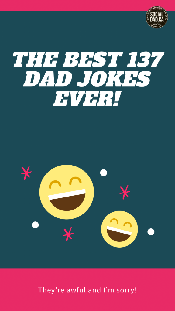 dad jokes, best dad jokes, worst dad jokes, funniest dad jokes, what are the best dad jokes, What's a dad joke?, dad joke challenge, favourite dad joke, vancouver blogger, dad blogger, fashionable dads, parenting bloggers, canadian bloggers, dad influencers, dad jokes calendar, jimmy fallon jokes, socialdad, socialdad.ca, vancouver dads, dads in vancouver, famous men in vancouver, famous canadians, jamesrcs, dads on instagram,