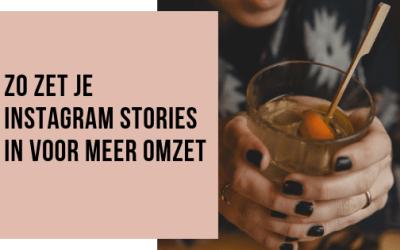 Hoe zet je Instagram Stories in voor meer omzet