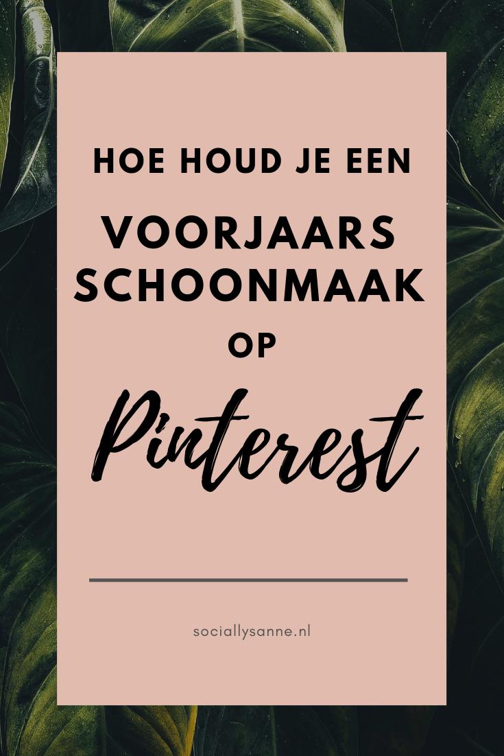Hoe en waarom houd je een grote schoonmaak op Pinterest? Je leest het in dit blog, download de gratis checklist!   SOCIALLYSANNE.NL   #sociallysanne #pinterestmarketing #groteschoonmaak #socialmedia
