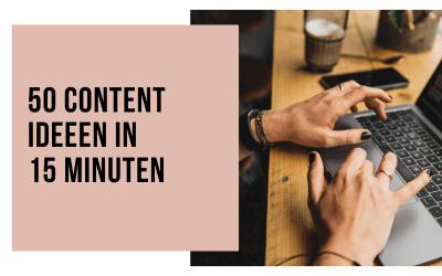 50 Content ideeen in 15 minuten? Zo doe je dat