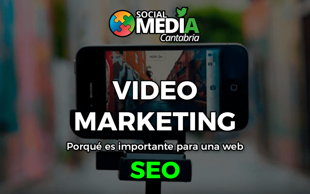 Por que es importante el vídeo Marketing para una web