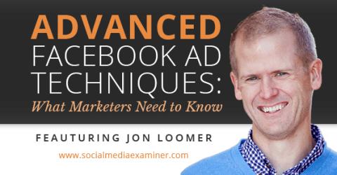 Jon Loomer fortgeschrittene Facebook-Werbetechniken