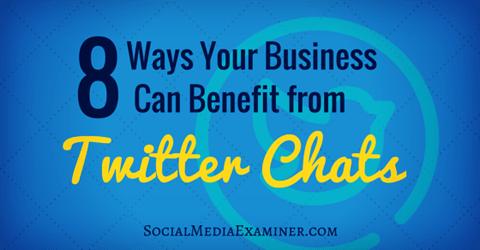 8 Möglichkeiten, wie Unternehmen von Twitter-Chats profitieren