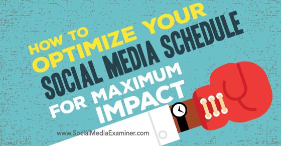 ne-optimize-social-media-schedule-560