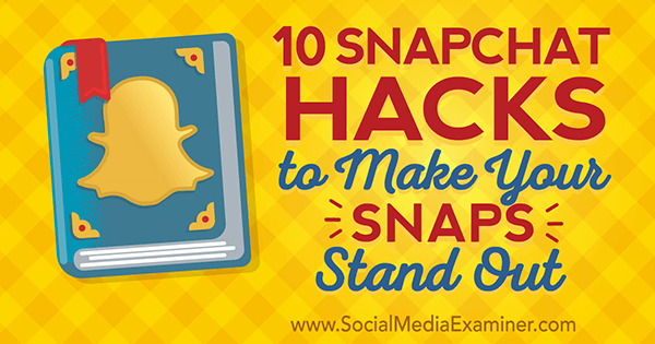 snapchat hacks for standout snaps