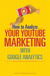 Tipps zur Verwendung von Google Analytics zur Analyse Ihrer YouTube-Marketingbemühungen.