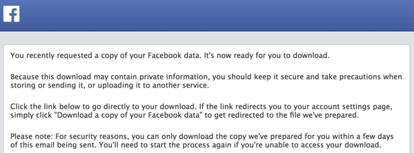 Facebook will send you an email when your archive is ready to download.