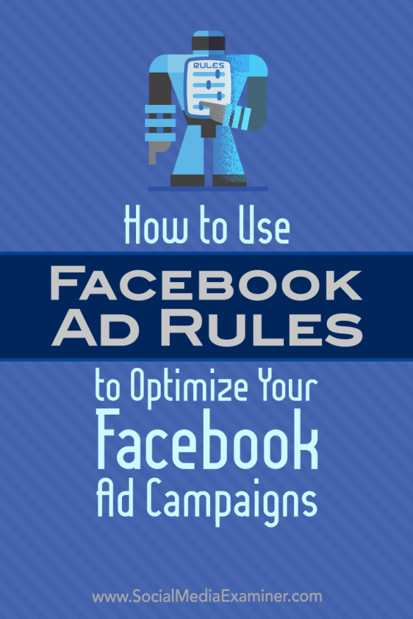 Discover how to set up automated rules for your Facebook advertising campaigns.