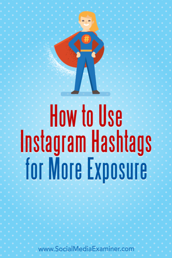 Learn three ways to use hashtags on Instagram to achieve your marketing goals.