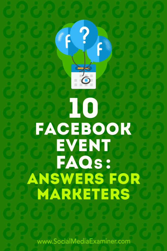 Discover answers to 10 questions marketers ask about creating, promoting, and managing successful Facebook events.