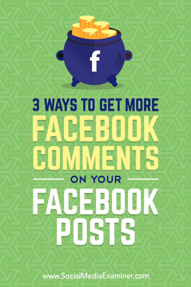Find three ways to get more comments on your Facebook page posts and encourage meaningful discussion.