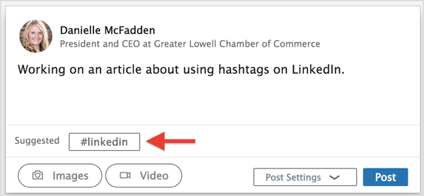 Use one of the LinkedIn hashtag suggestions or type in your preferred hashtags.