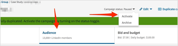 Click on Audience, edit the targeting criteria, and then click Activate.