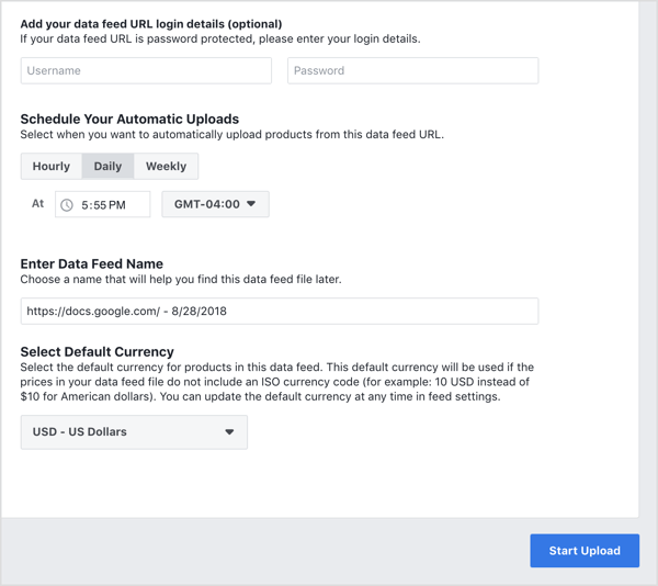 Fill in the rest of the details about your product feed and click Start Upload.