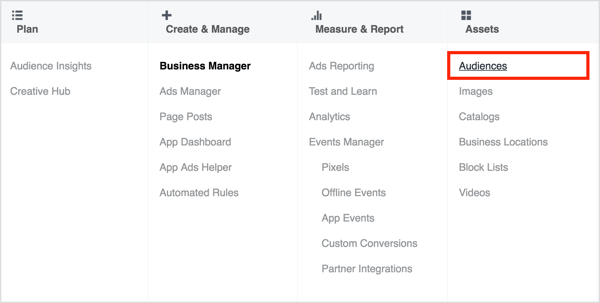 To create a website custom audience, open Ads Manager and select Audiences under Assets.
