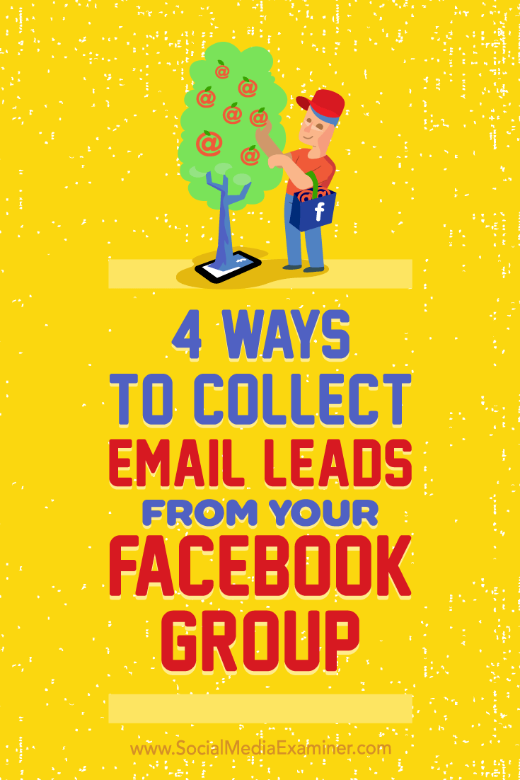 Learn four ways to build an email list from your Facebook group.