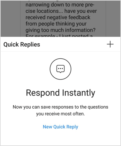Tap New Quick Reply or the + icon to set up your first reply.