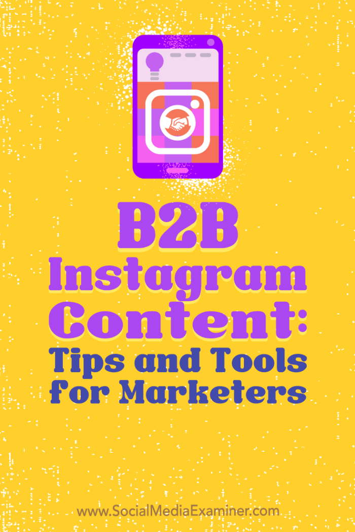 Find tools to help you deliver B2B Instagram content that will raise brand awareness, strengthen customer loyalty, and grow an engaged community.
