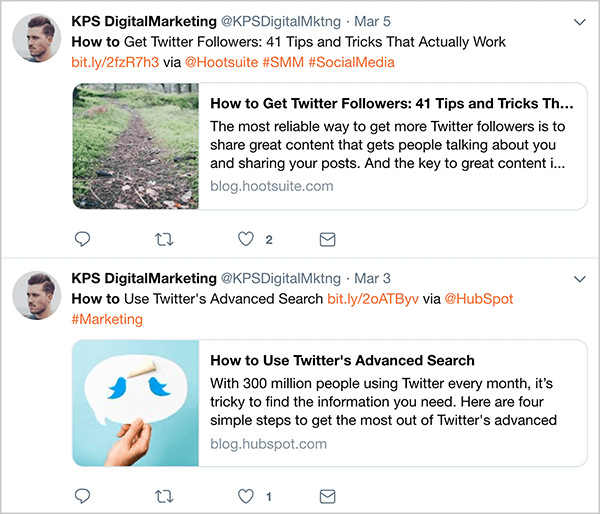 "This is a screenshot of automated tweets from @KPSDigitalMarketing posted on March 3 and March 5. These tweets appears before Dan Knowlton stopped automating tweets. The tweets follow a formula that makes them recognizable as marketing tweets: article title, short link, the word ""via"" plus the Twitter handle of the article author, and then some hashtags. The first tweet is to an article titled ""How to Get Twitter Followers: 41 Tips and Tricks That Actually Work"". The second is to an article titled ""How to Use Twitter's Advanced Search""."