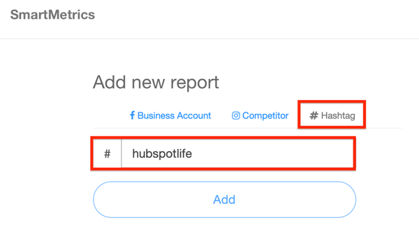 Example of adding a new SmartMetrics # Hashtag report for #hubspotlife.