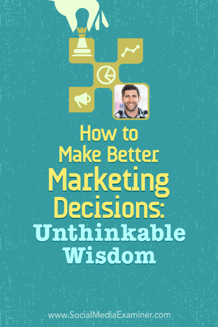 Discover common causes of bad marketing decisions and learn four questions that can result in better decisions.