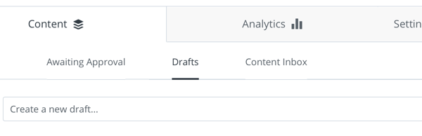 Option to create a new draft under Drafts on the Content tab in your Buffer account.