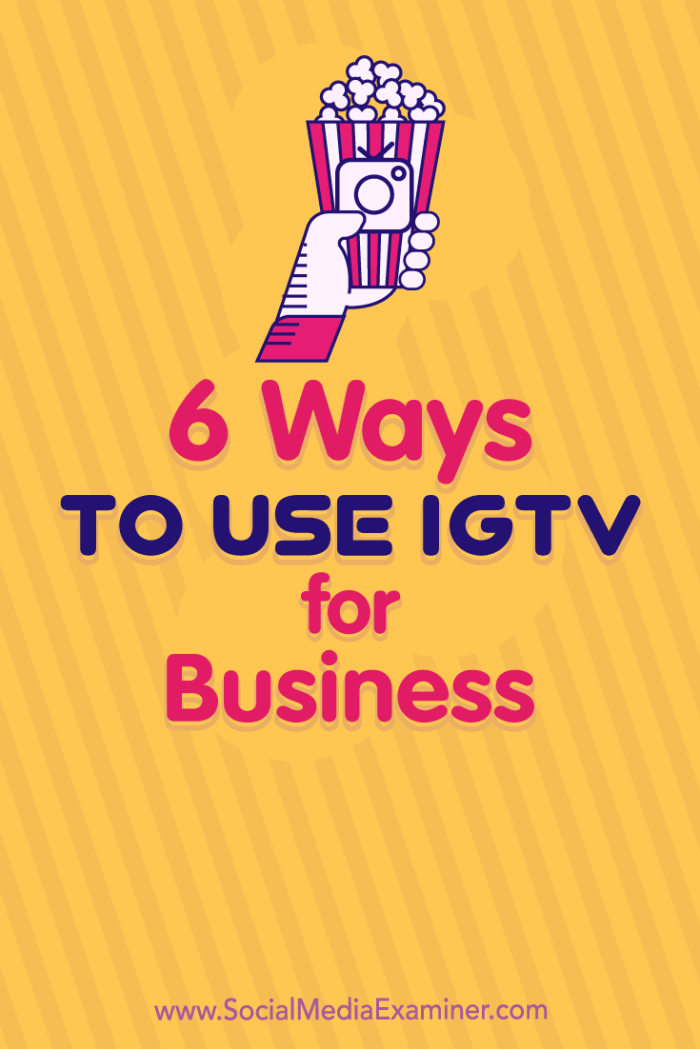 Find six ways to use IGTV to grow your brand's visibility with a new Instagram audience.
