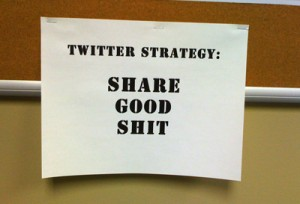 Twitter Strategy: Share Good Shit