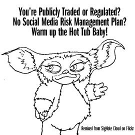 SOCIAL MEDIA RISKS ARE REAL, NOT MANAGING THEM IS