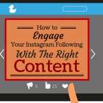 Engage Your Instagram Following with the Right Content [Infographic]