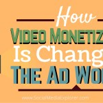 How Video Monetization Is Changing the Ad World