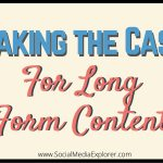 Making the Case for Long-Form Content