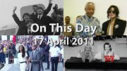 On This Day: 17 April 2011  (Video)