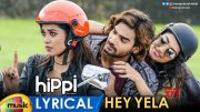Hippi Movie Songs | Hey Yela Full Song Lyrical | Kartikeya | Digangana | Blaaze | Nivas K Prasanna (Video)