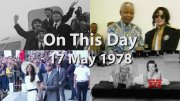 On This Day: 17 May 1979  (Video)