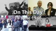 On This Day: 14 June 1946  (Video)