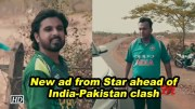 New ad from Star ahead of India-Pakistan clash (Video)