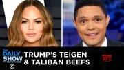 Trump's Latest Beefs: Chrissy Teigen and the Taliban  [HD] (Video)