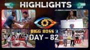 Bigg Boss Telugu Season 3: Day 82 Highlights  [HD] (Video)
