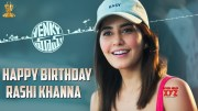 Happy Birthday Raashi Khanna | Venky Mama | Venkatesh Daggubati | Akkineni Naga Chaitanya | Bobby (Video)