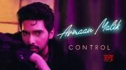 Armaan Malik - Control (Official Video) [HD] (Video)